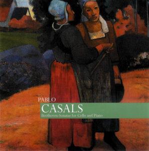 Beethoven: Cello sonatas, Casals, Schulhof/Cortot/Horszowski, CD cover