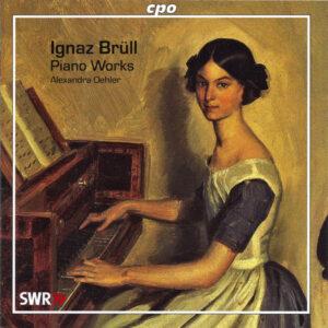 Ignaz Brüll, piano works —Alexandra Oehler (CD Cover)