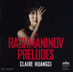Rachmaninoff: The Préludes — Claire Huangci (CD cover)